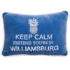 """Pretend You're In Williamsburg"" Pillow"