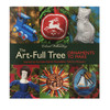 The Art-Full Tree: Ornaments to Make Inspired by the Abby Aldrich Rockefeller Folk Art Museum