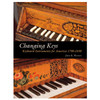 Changing Keys: Keyboard Instruments for America