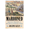 Marooned: Jamestown, Shipwreck and A New History of America's Origin