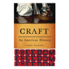 Craft: An American History | The Shops at Colonial Williamsburg