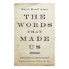 The Words That Made Us: America's Constitutional Conversation, 1760-1840   The Shops at Colonial Williamsburg