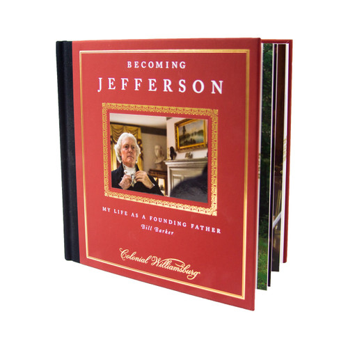 Becoming Jefferson: My Life As A Founding Father   The Shops at Colonial Williamsburg
