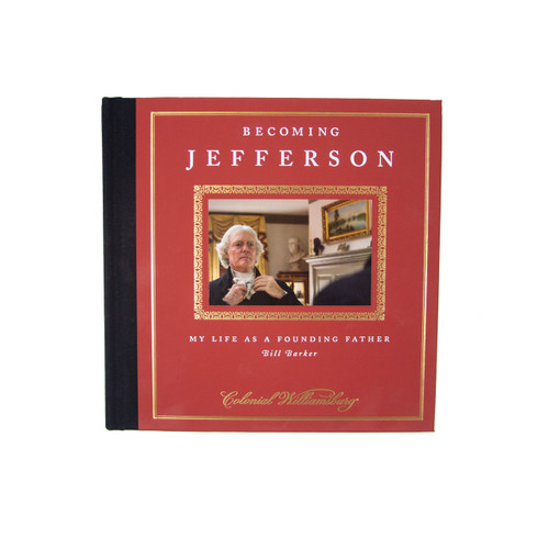 Becoming Jefferson: My Life As A Founding Father