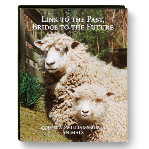 """Link to the Past, Bridge to the Future """"Colonial Williamsburg Animals"""""""
