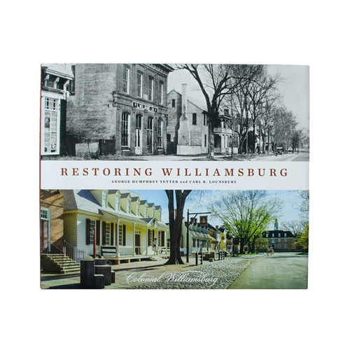 Restoring Williamsburg - The revised and expanded story of the restoration of Colonial Williamsburg.