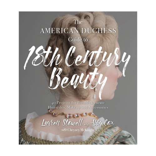 The American Duchess Guide to 18th Century Beauty | The Shops at Colonial Williamsburg