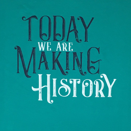 """Colonial Williamsburg """"Today We Are Making History"""" Adult T-Shirt - Jade Green 