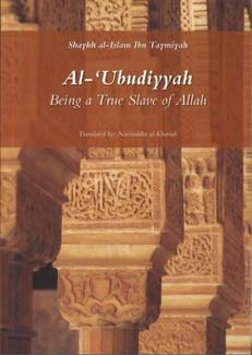 Al-Ubudiyyah - Being A True Slave of Muslims