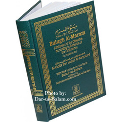 Bulugh al-Maram (Attainment of the Objective According to the Evidence of the Ordinances)