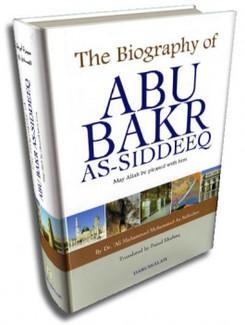 The Biography of Abu Bakr As-Siddeeq (R)