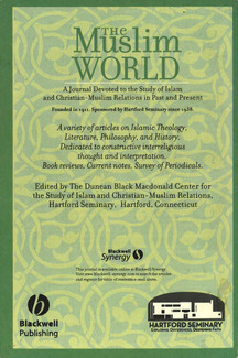 The Muslim World (A journal devoted to the study of Islam and Christian-Muslim relations)