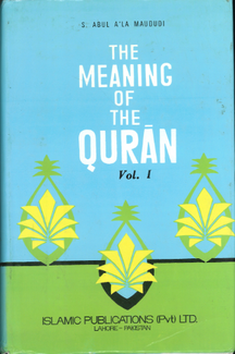 The Meaning of Quran with Tafseer | English | Vol 1-6 by Syed Abul Ala Maududi