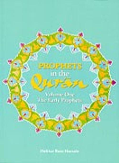Prophets in the Quran: Volume  3