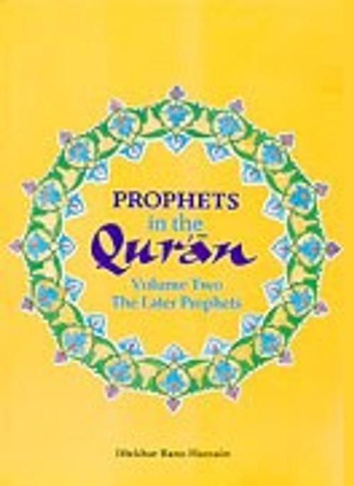 Prophets in the Quran: Volume 2