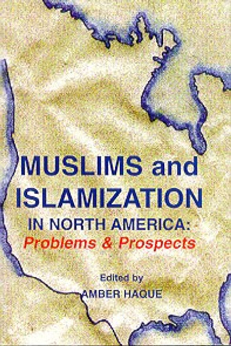 Muslims and Islamization in North America: Problems and Prospects