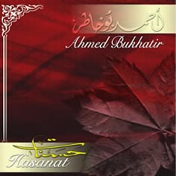 HASANAT by Ahmed Bukhatir