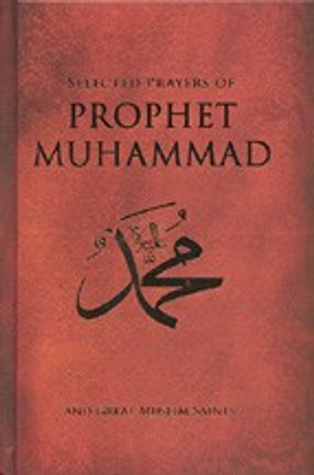 Selected Prayers of Prophet Muhammad and Muslim Saints