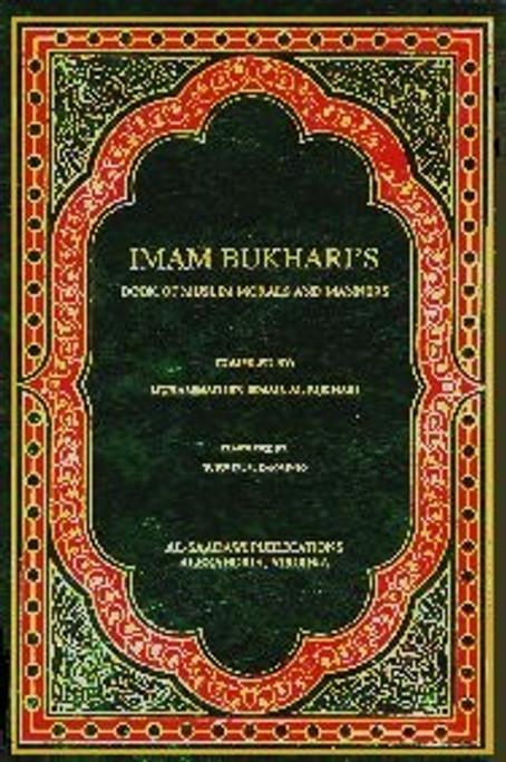 Imam Bukharis Books of Morals