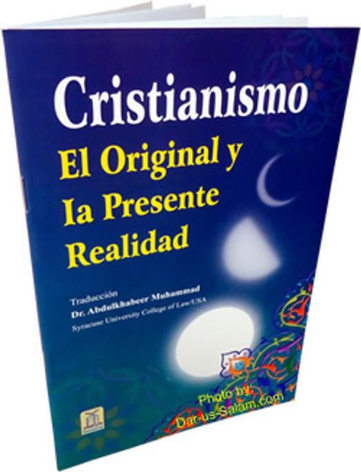 Spanish: Cristianismo El Original Y La Presente Realidad
