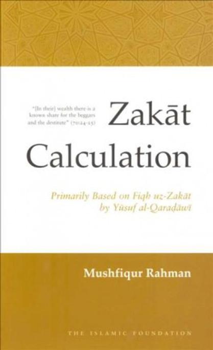 Zakat Calculation: Based on Qaradawis Fiqh-uzZakat [PB]