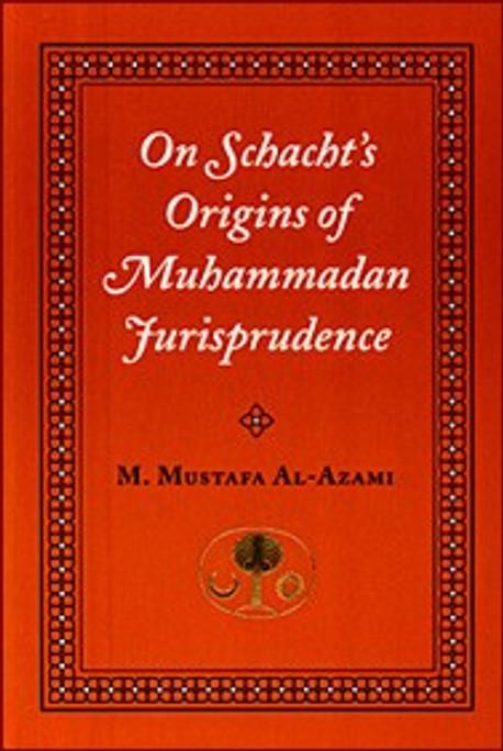 On Schachts Origins Muhammadan Jurisprudence [PB]