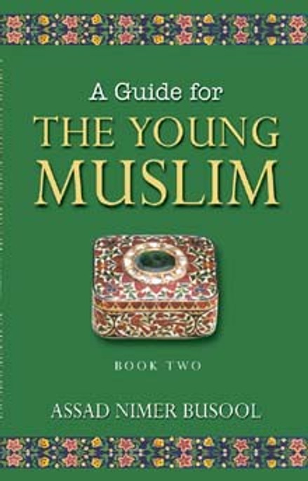 A Guide for the Young Muslim (BOOK 2)