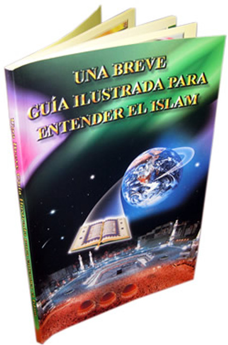 Spanish: Una Breve Guia Ilustrada Para Entender el Islam