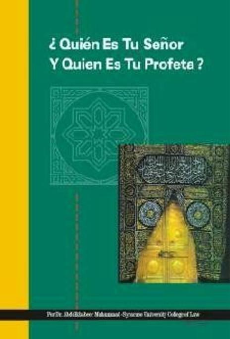 Quien Es Tu Senor Y Quien Es Tu Profeta?