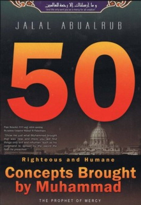 50 Righteous and Human Concepts Brought by Muhammad (Jalal AbuAlrub)