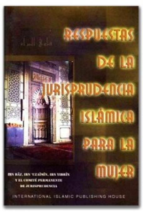 RESPUESTAS DE LA JURISPRUDENCIA ISLÁMICA PARA LA MUJER (SPANISH)
