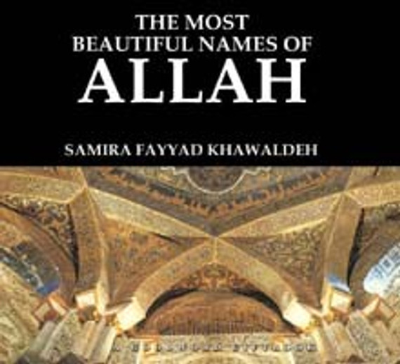 The Most Beautiful Names of Allah: Gift of a Lifetime