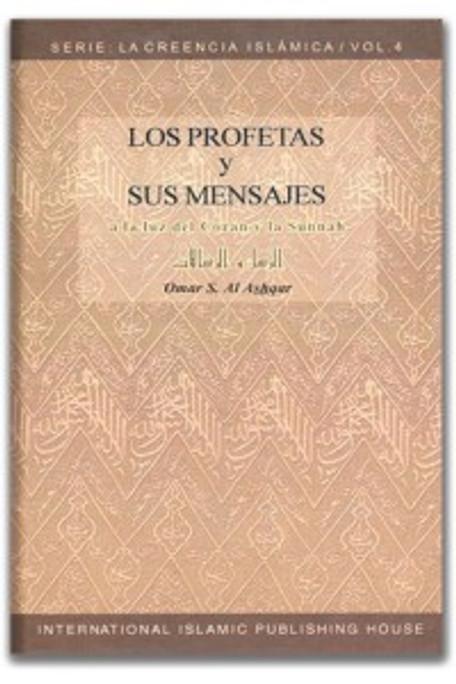 LOS PROFETAS Y SUS MENSAJES - SERIE: LA CREENCIA ISLÁMICA - 4 (SPANISH) 1