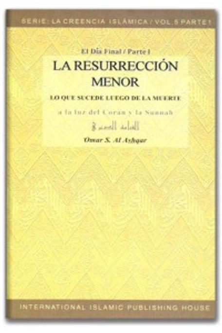 LA RESURRECCIÃN MENOR - SERIE: LA CREENCIA ISLÁMICA - 5/1 (SPANISH) 1