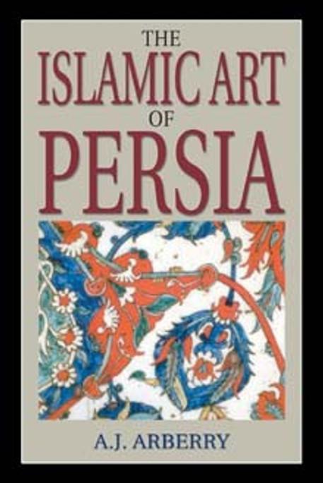 The Islamic Art of Persia [PB]