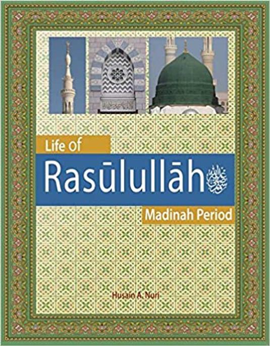 Life of Rasulullah (S): Madinah Period