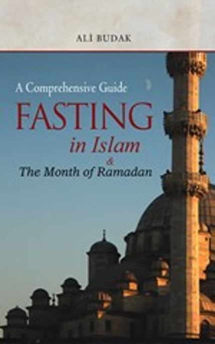A Comprehensive Guide Fasting in Islam & The Month of Ramadan