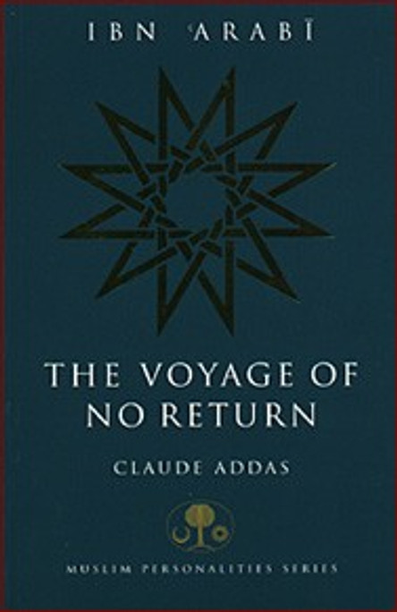 Ibn Arabi: Voyage of No Return [PB]