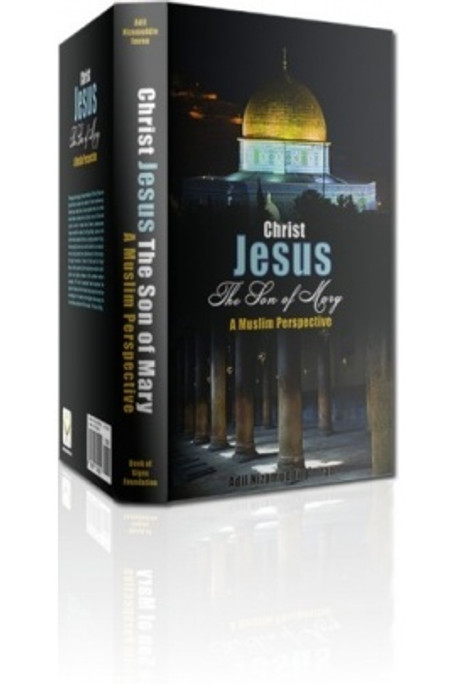 Christ Jesus, Son of Mary: A Muslim Perspective (E-Book)