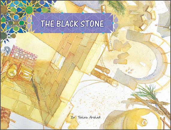 The Black Stone | Seerah Stories | Dr. Tahira Arshed | Maqbool Books