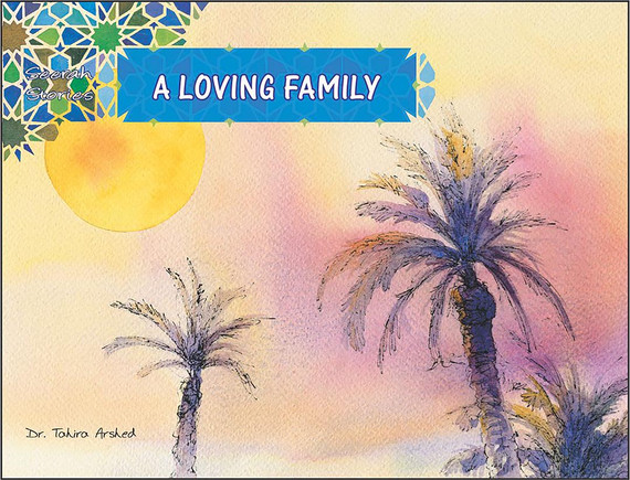 A Loving Family | Seerah Stories | Dr. Tahira Arshed | Maqbool Books