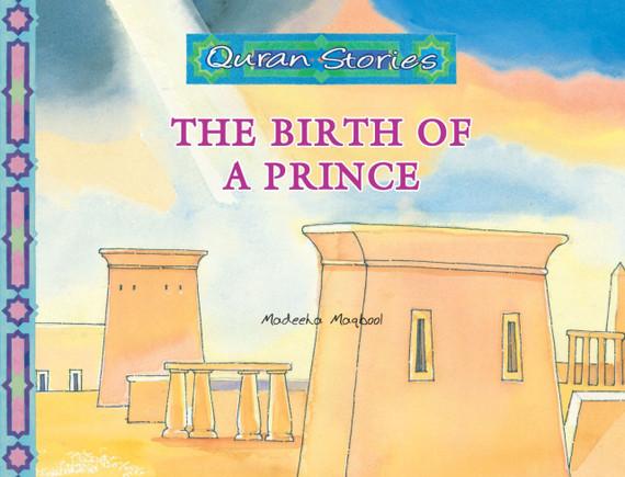 The Birth of a Prince   Quran Stories   Madeeha Maqbool   Maqbool Books