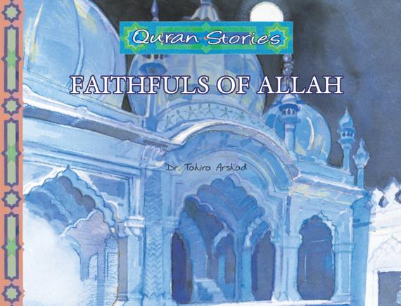 Faithfuls of Allah | Quran Stories | Dr. Tahira Arshed | Maqbool Books