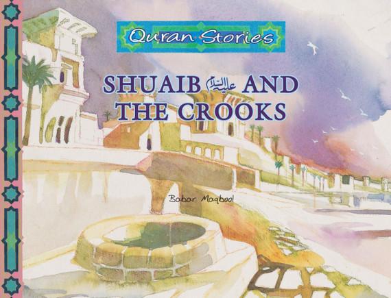 Shuaib and the Crooks | Quran Stories | Babar Maqbool | Maqbool Books