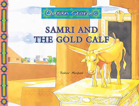 Samri and the Gold Calf | Quran Stories | Babar Maqbool | Maqbool Books