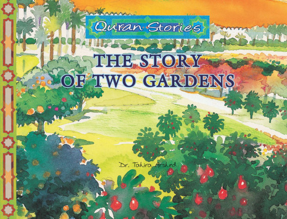 The Story of Two Gardens   Quran Stories   Dr. Tahira Arshed   Maqbool Books