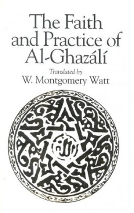 Faith and Practice of Al-Ghazali
