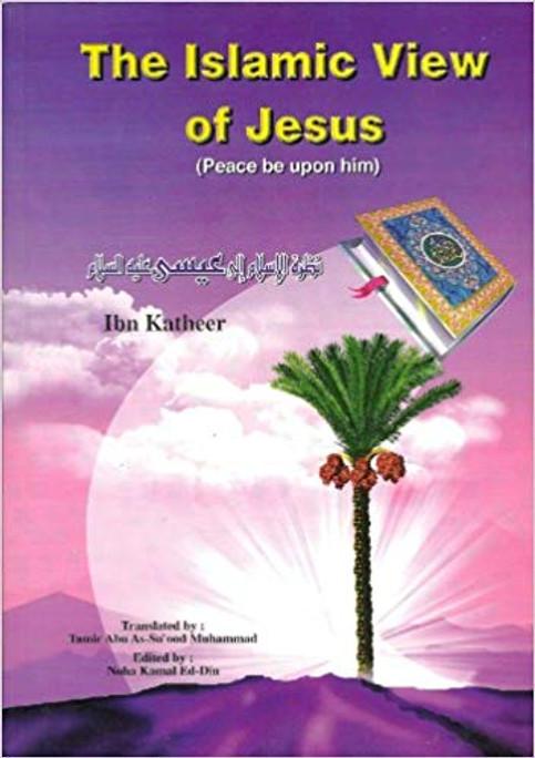 The Islamic View of Jesus