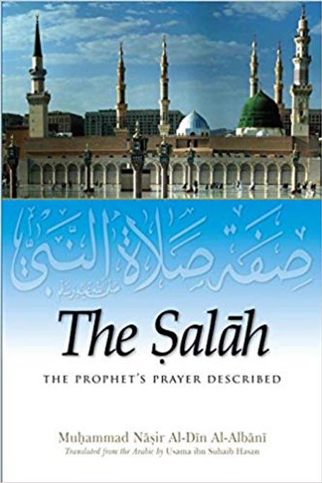 The Salah THe Prophet's Prayer Described