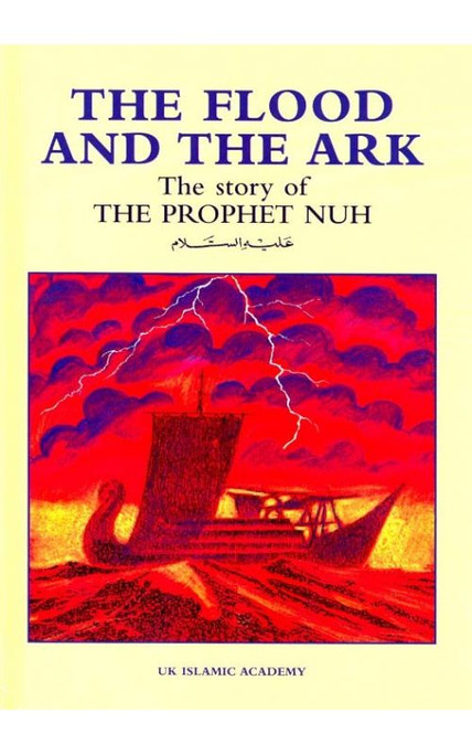 The Flood And The Ark The Story of The Prophet Nuh